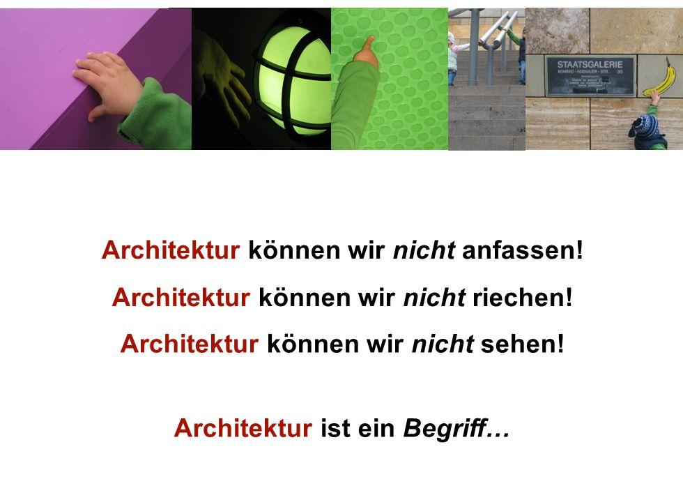 Institut für Grundlagen der Planung– Universität Stuttgart Institute for the Foundations of Planning – University of Stuttgart Architektur können wir nicht sehen.