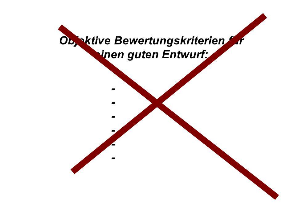 Institut für Grundlagen der Planung– Universität Stuttgart Institute for the Foundations of Planning – University of Stuttgart Objektive Bewertungskriterien für einen guten Entwurf: ------------