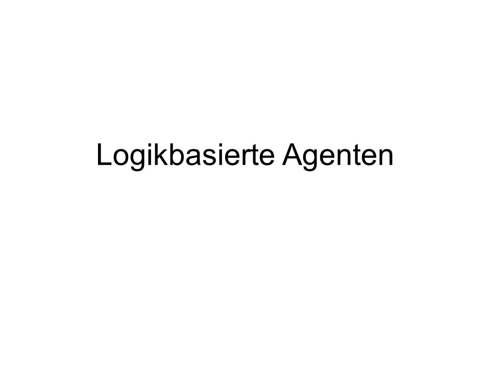 Überblick Wissensbasierte Agenten Bsp.: Wumpus-Welt Logik im Allgemeinen, Modelle und Logische Konsequenz Aussagenlogik Inferenzregelen und Theorembeweise Resolution Vorwärtsverkettung, Rückwärtsverkettung
