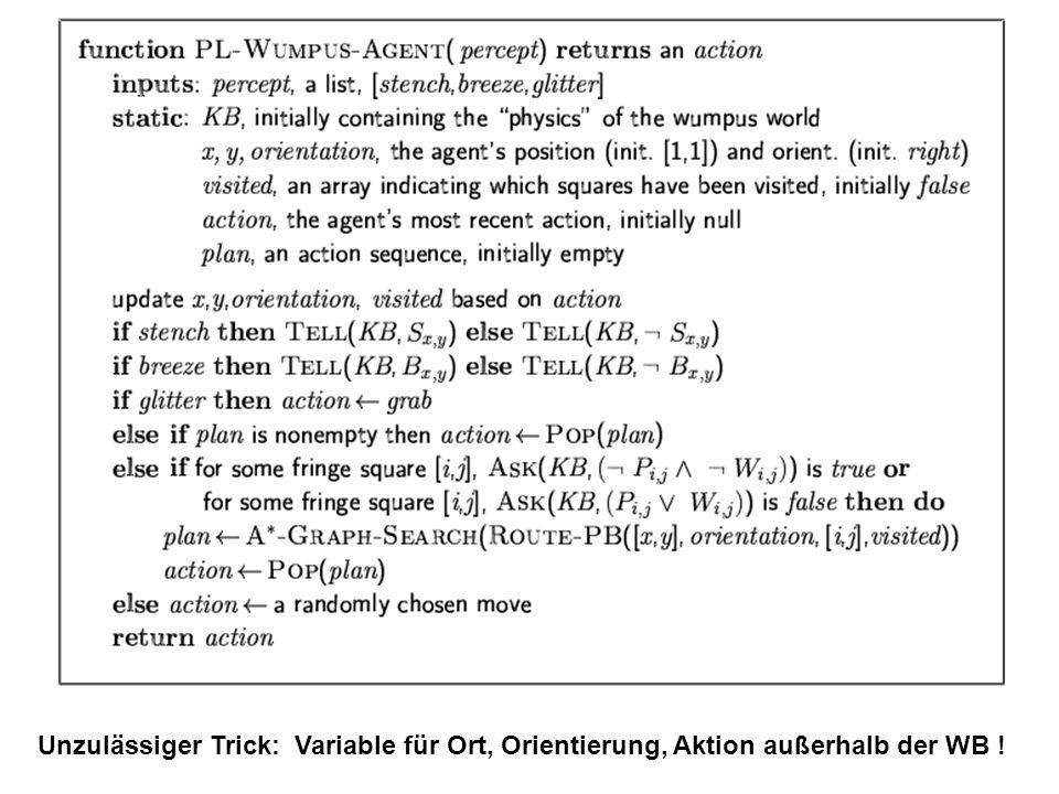 Unzulässiger Trick: Variable für Ort, Orientierung, Aktion außerhalb der WB !