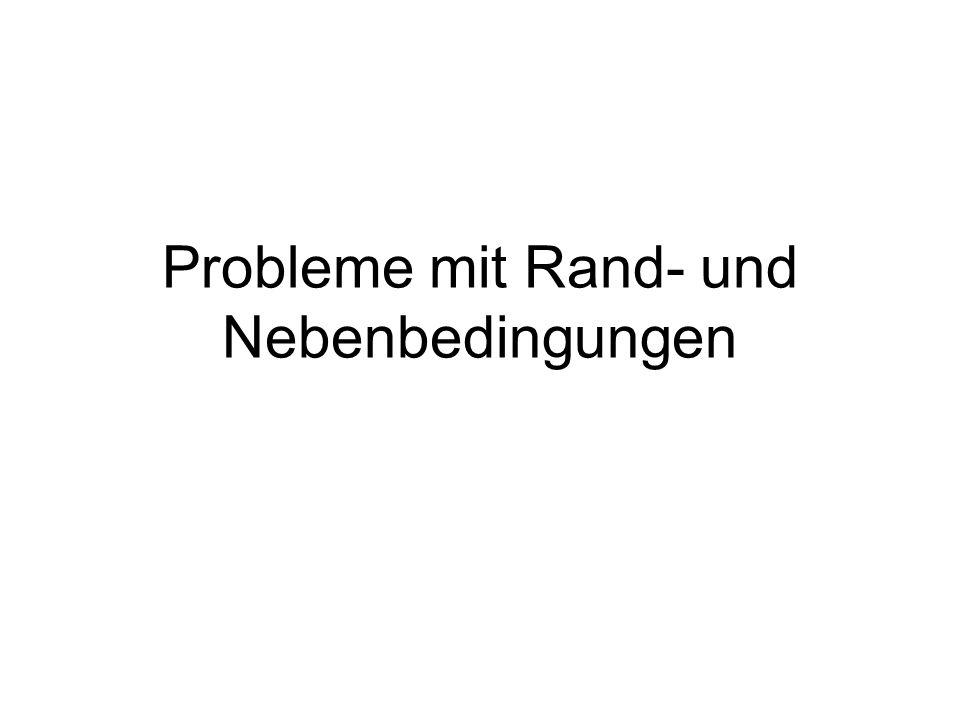 Probleme mit Rand- und Nebenbedingungen