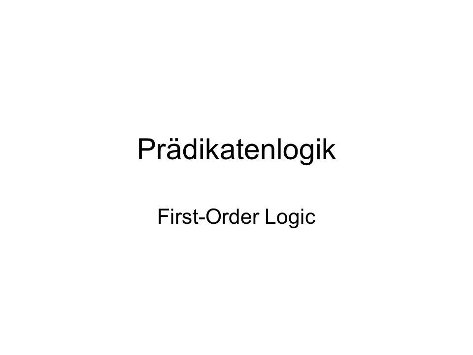 Prädikatenlogik First-Order Logic