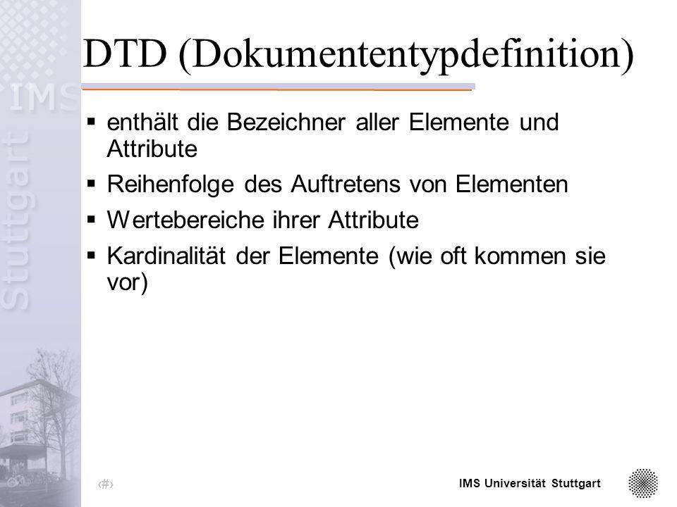 IMS Universität Stuttgart 9 Validierung von XML Warum validieren.