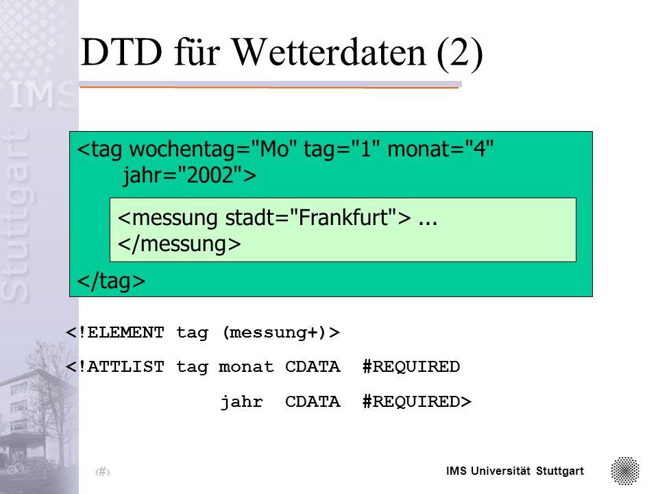 IMS Universität Stuttgart 11 DTD für Wetterdaten (1)...