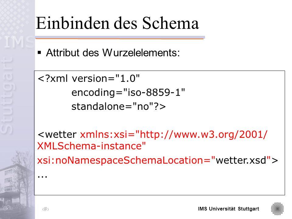 IMS Universität Stuttgart 17 Ein XML Schema (2)