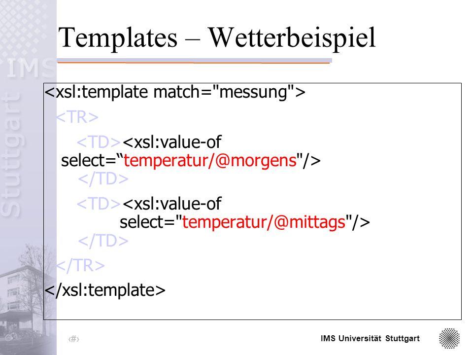 IMS Universität Stuttgart 34 Templates – Wetterbeispiel.