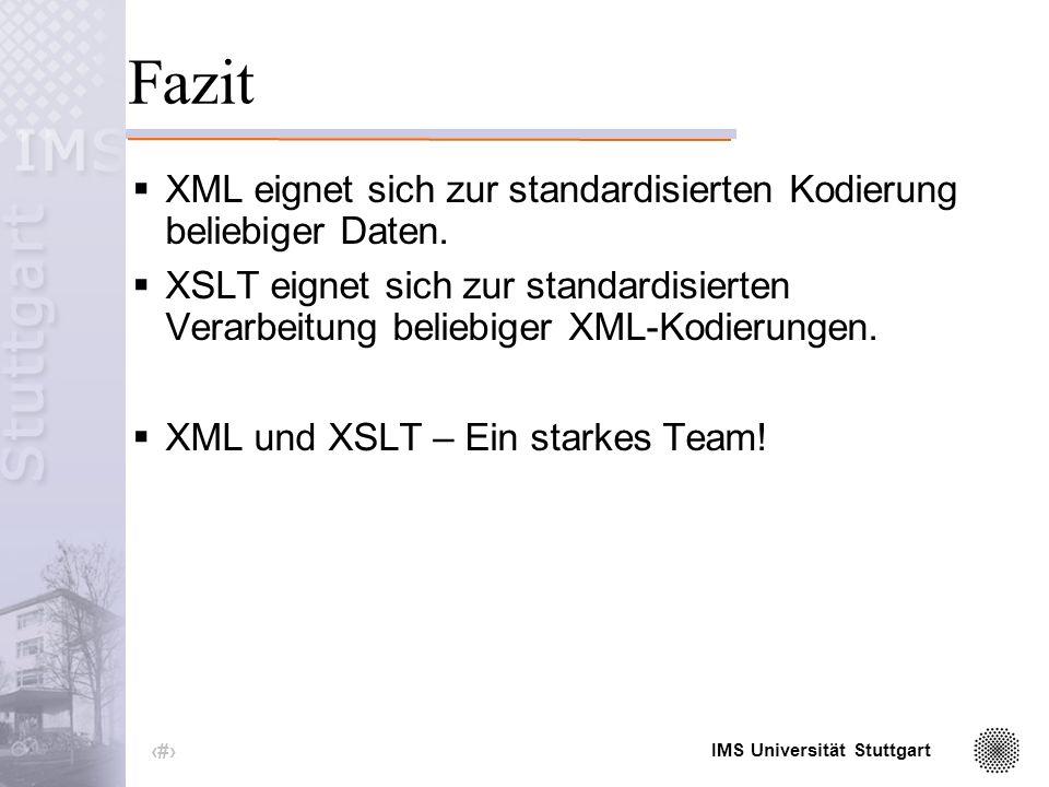 IMS Universität Stuttgart 40 XML und XSLT – Diskussion Austauschbarkeit der Daten (DTD, Zeichensatz,...) (intuitiver) Zugang zu den Daten Verarbeitung: gemeinsamer Nenner Stylesheets Effizienz