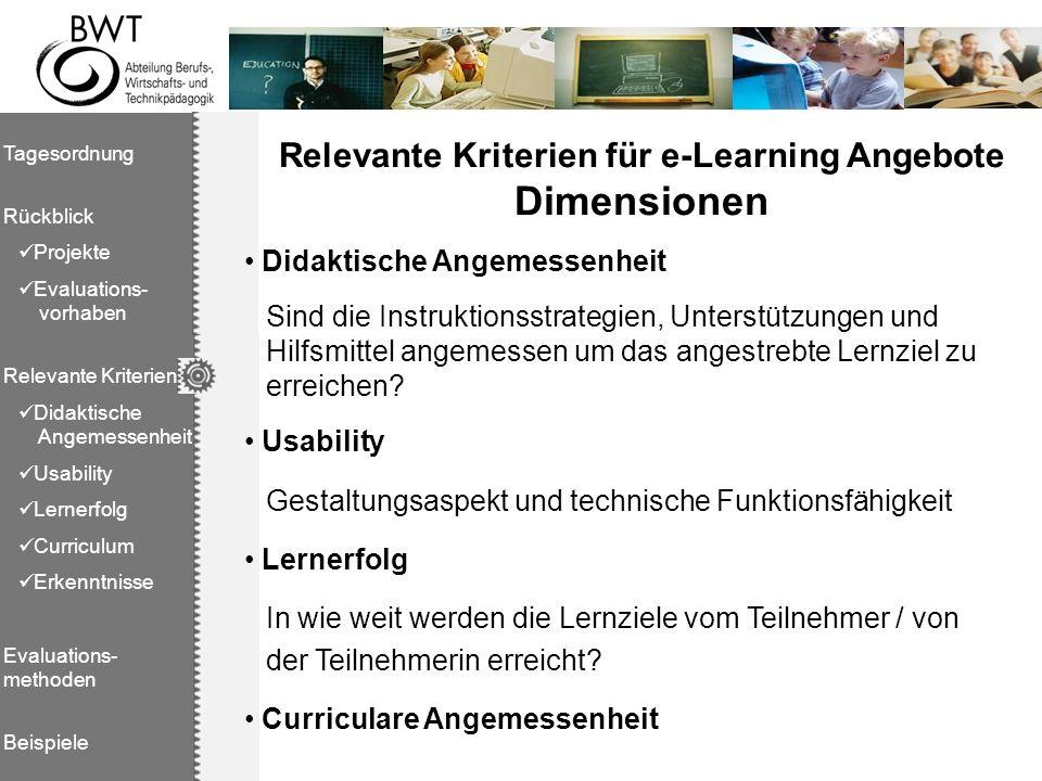 Relevante Kriterien für e-Learning Angebote Dimensionen Didaktische Angemessenheit Sind die Instruktionsstrategien, Unterstützungen und Hilfsmittel an