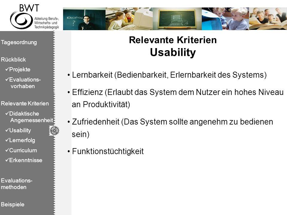 Lernbarkeit (Bedienbarkeit, Erlernbarkeit des Systems) Effizienz (Erlaubt das System dem Nutzer ein hohes Niveau an Produktivität) Zufriedenheit (Das