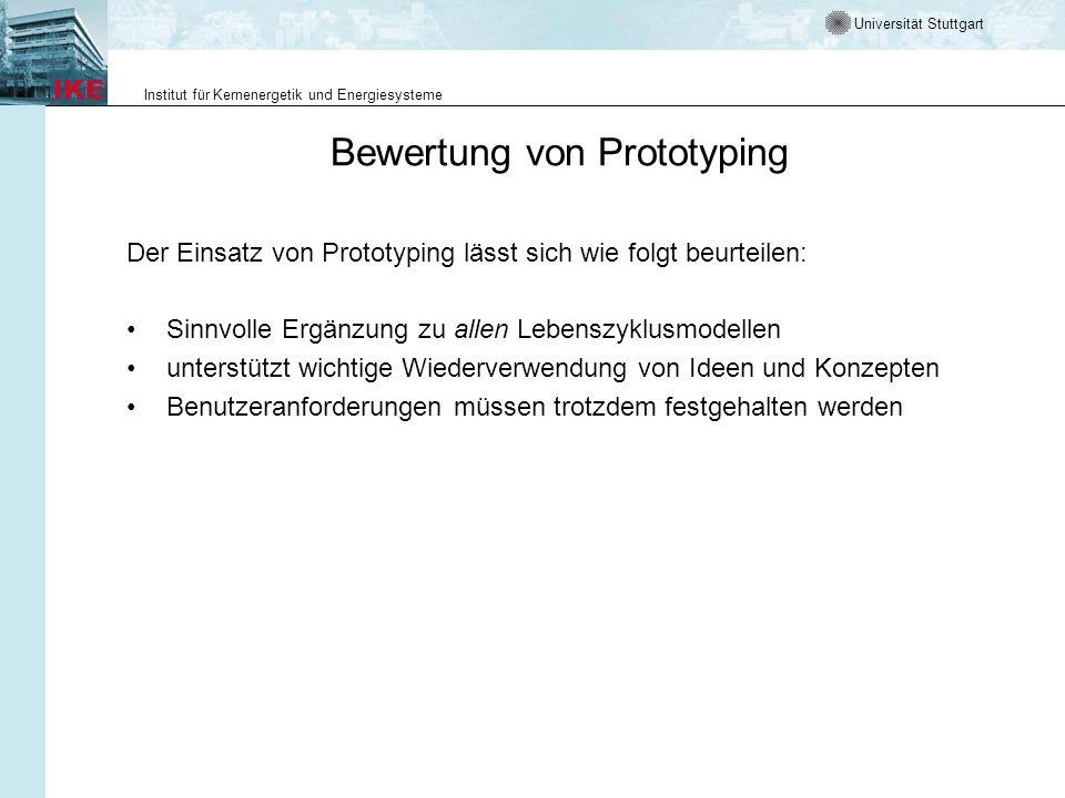 Universität Stuttgart Institut für Kernenergetik und Energiesysteme Bewertung von Prototyping Der Einsatz von Prototyping lässt sich wie folgt beurtei