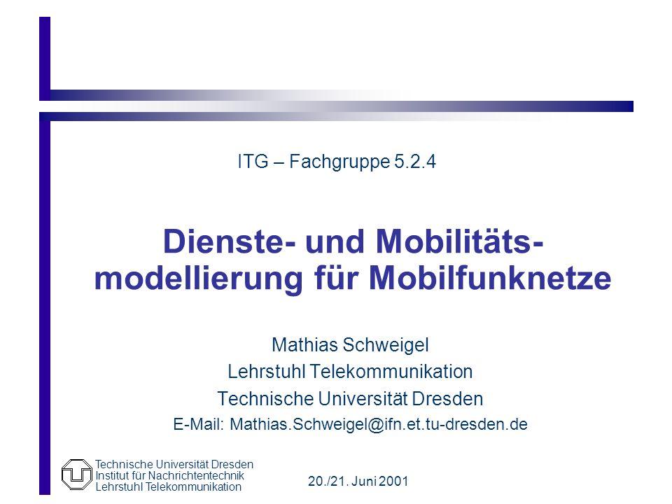 Technische Universität Dresden Institut für Nachrichtentechnik Lehrstuhl Telekommunikation 20./21.
