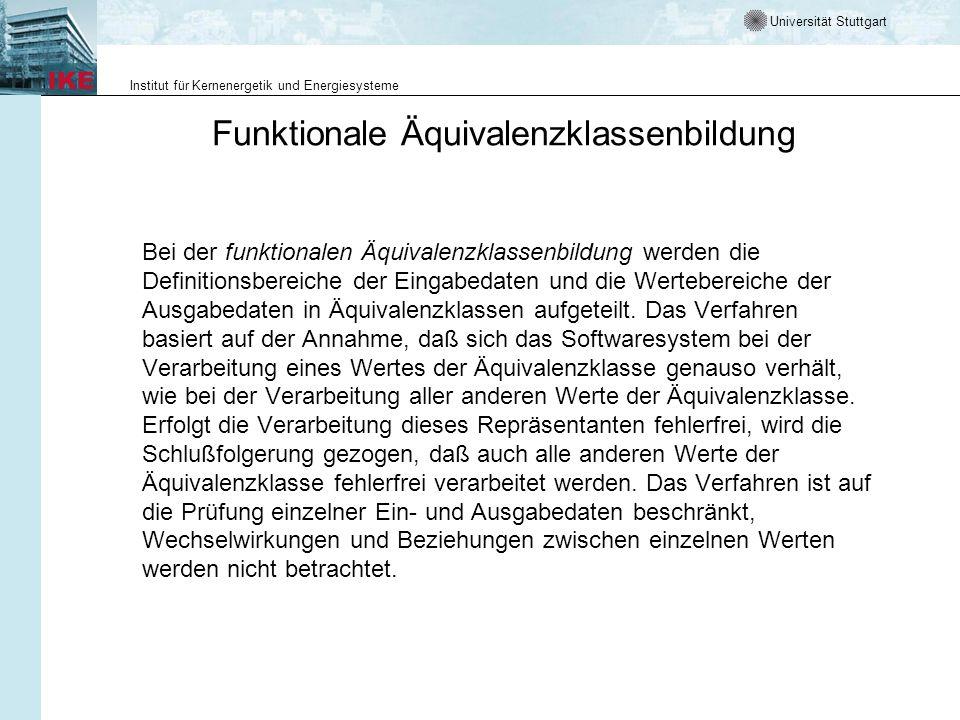 Universität Stuttgart Institut für Kernenergetik und Energiesysteme Funktionale Äquivalenzklassenbildung Bei der funktionalen Äquivalenzklassenbildung