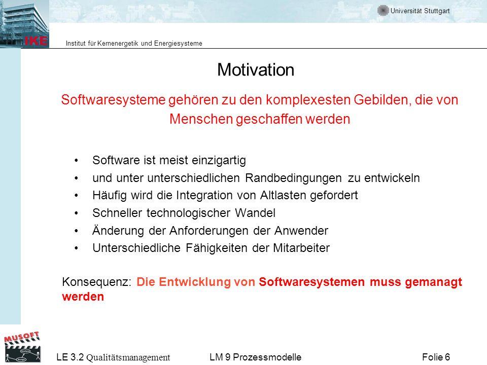 Universität Stuttgart Institut für Kernenergetik und Energiesysteme LE 3.2 Qualitätsmanagement Folie 67LM 9 Prozessmodelle Aufgaben des Auftraggebers Grobdesign, Komponentenbildung ___________________ Klärung spezieller Detailfragen Grobdesign, Komponentenbildung ___________________ Klärung spezieller Detailfragen Anforderungsanalyse ___________________ Detaillierung Use Cases Verifizierung v.