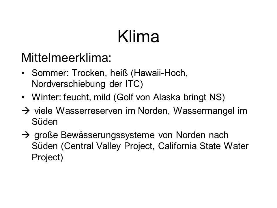 Klima Mittelmeerklima: Sommer: Trocken, heiß (Hawaii-Hoch, Nordverschiebung der ITC) Winter: feucht, mild (Golf von Alaska bringt NS) viele Wasserrese