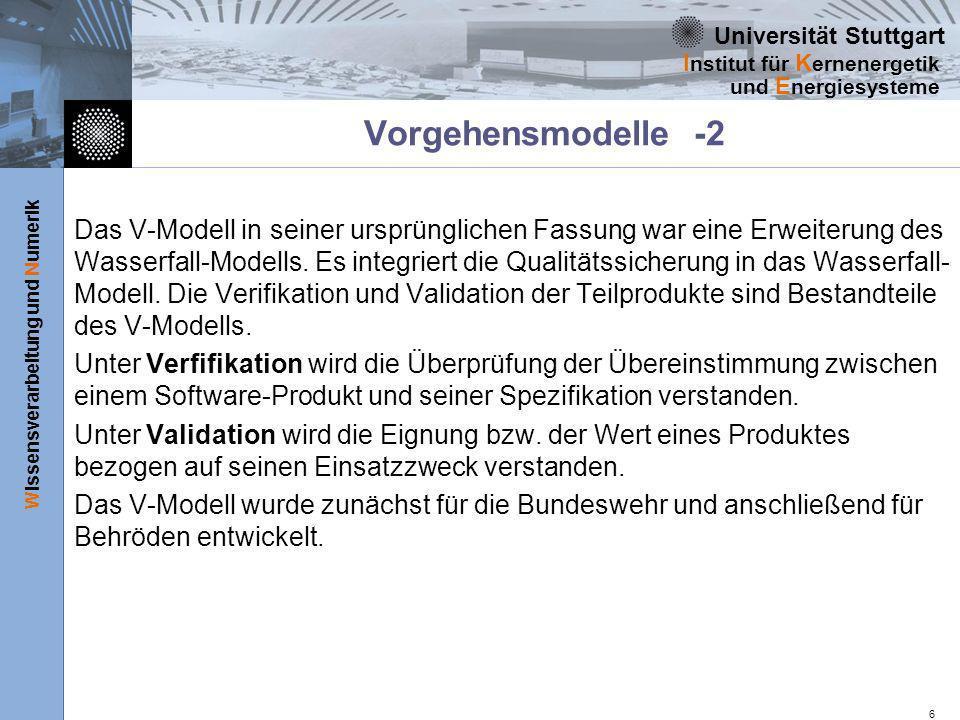 Universität Stuttgart Wissensverarbeitung und Numerik I nstitut für K ernenergetik und E nergiesysteme 6 Vorgehensmodelle -2 Das V-Modell in seiner ur