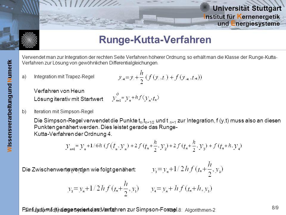 Universität Stuttgart Wissensverarbeitung und Numerik I nstitut für K ernenergetik und E nergiesysteme Simulation technischer Systeme, WS 01/02Kap. 8: