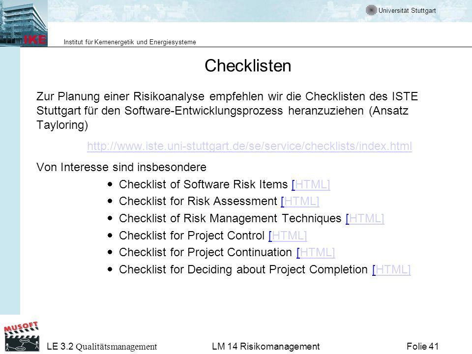 Universität Stuttgart Institut für Kernenergetik und Energiesysteme LE 3.2 Qualitätsmanagement Folie 41LM 14 Risikomanagement Checklisten Zur Planung