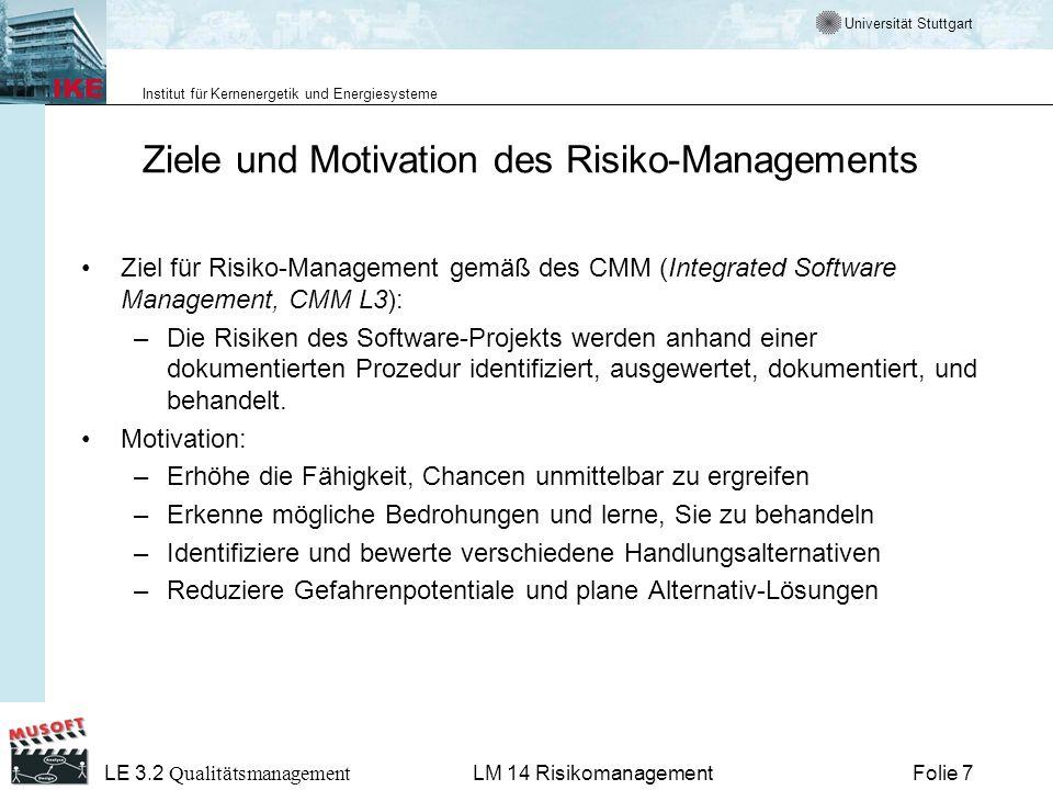Universität Stuttgart Institut für Kernenergetik und Energiesysteme LE 3.2 Qualitätsmanagement Folie 7LM 14 Risikomanagement Ziele und Motivation des