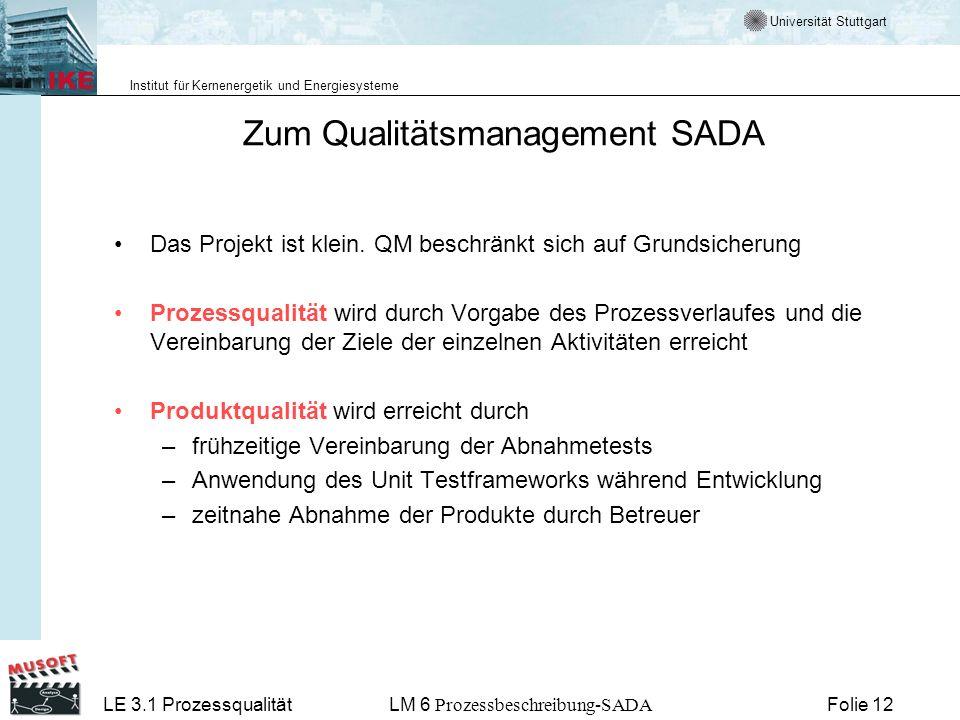 Universität Stuttgart Institut für Kernenergetik und Energiesysteme LE 3.1 ProzessqualitätLM 6 Prozessbeschreibung-SADA Folie 12 Zum Qualitätsmanageme