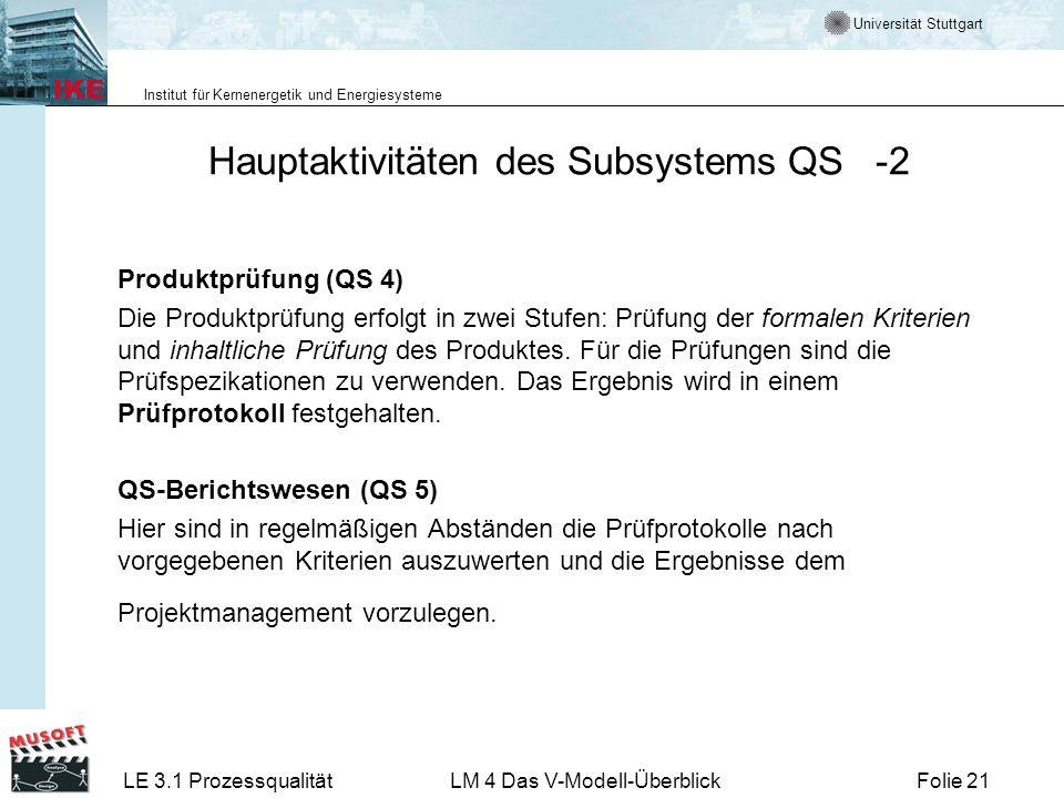 Universität Stuttgart Institut für Kernenergetik und Energiesysteme LE 3.1 ProzessqualitätLM 4 Das V-Modell-ÜberblickFolie 21 Hauptaktivitäten des Sub