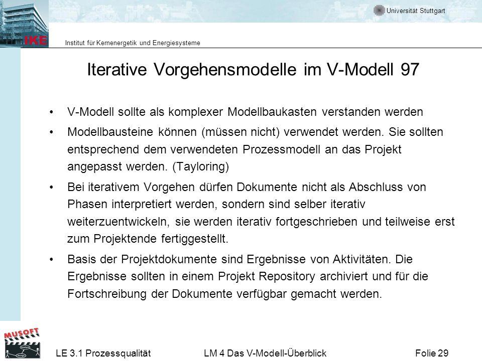 Universität Stuttgart Institut für Kernenergetik und Energiesysteme LE 3.1 ProzessqualitätLM 4 Das V-Modell-ÜberblickFolie 29 Iterative Vorgehensmodel