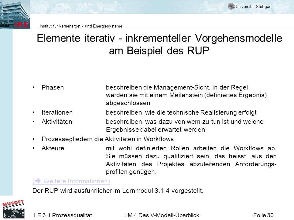Universität Stuttgart Institut für Kernenergetik und Energiesysteme LE 3.1 ProzessqualitätLM 4 Das V-Modell-ÜberblickFolie 30 Elemente iterativ - inkr