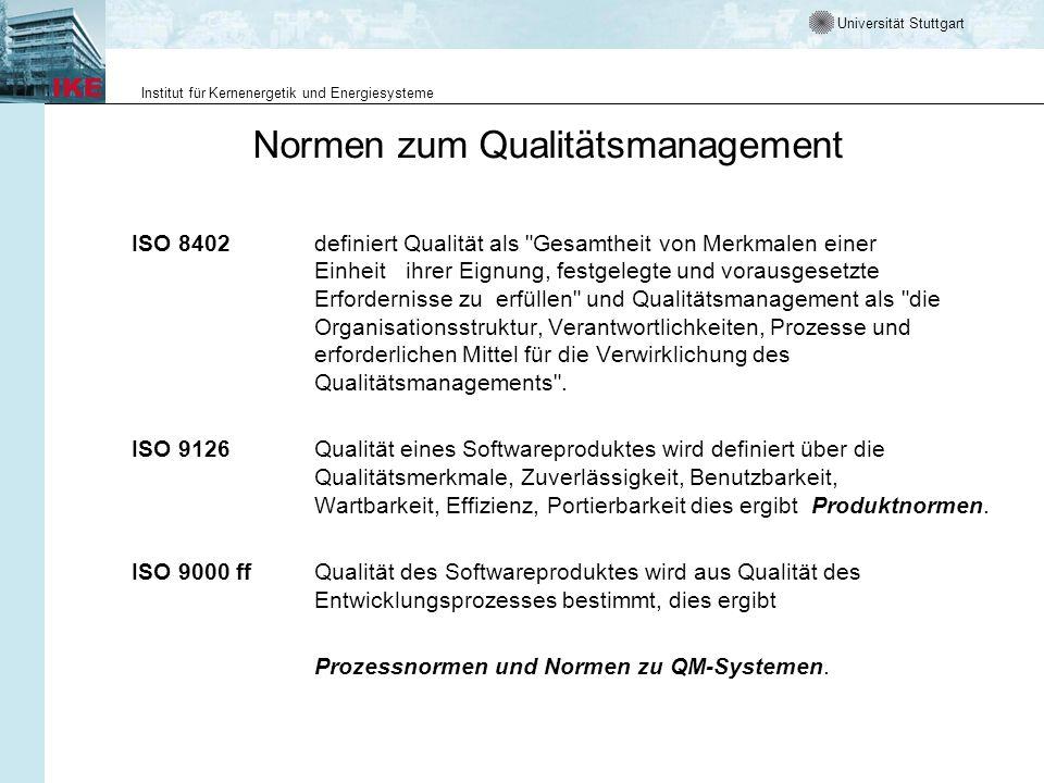 Universität Stuttgart Institut für Kernenergetik und Energiesysteme Normen zum Qualitätsmanagement ISO 8402 definiert Qualität als