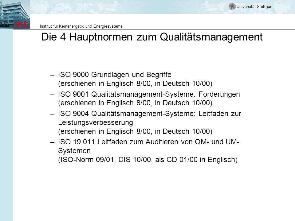 Universität Stuttgart Institut für Kernenergetik und Energiesysteme Die 4 Hauptnormen zum Qualitätsmanagement –ISO 9000 Grundlagen und Begriffe (ersch