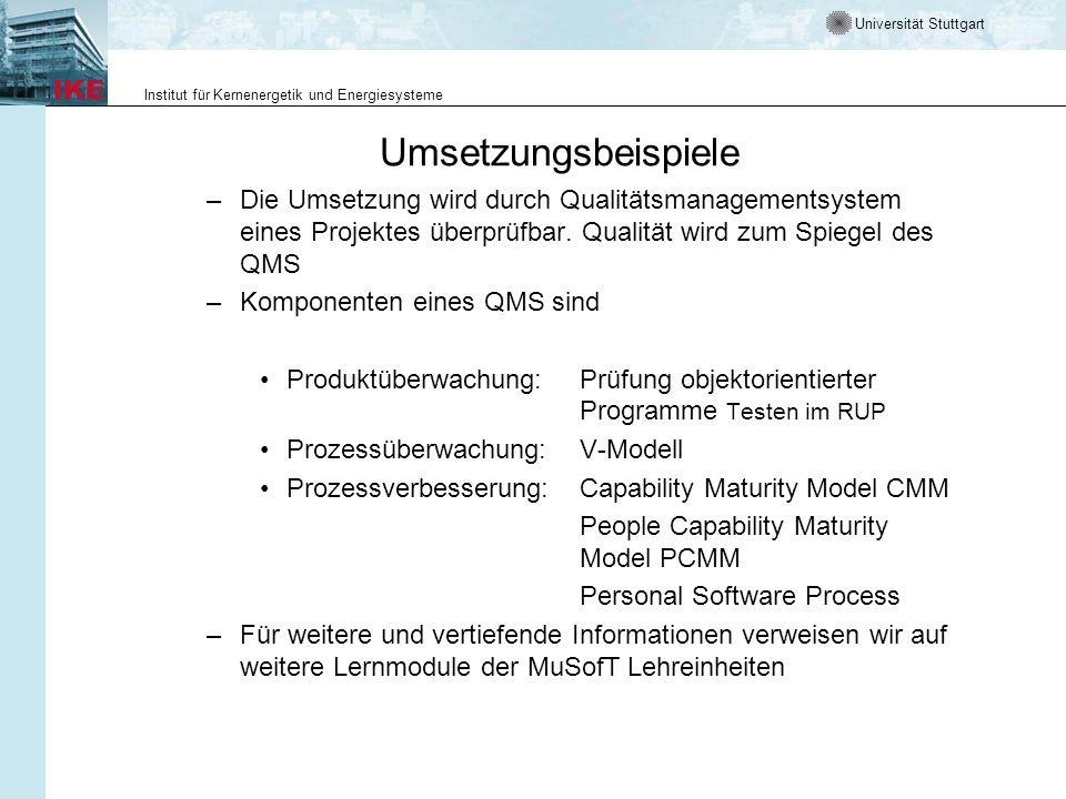 Universität Stuttgart Institut für Kernenergetik und Energiesysteme Die Normen der ISO 9000-Familie Die Anwendung der ISO 9001 bei der Entwicklung von Software, erfordert die Durchführung von QM-Maßnahmen In der alten ISO 9000-3 wurden die QM- Maßnahmen in drei Gruppen gegliedert: - QM-Systemrahmen - Lebenszyklustätigkeiten - unterstützende Tätigkeiten Auf den folgenden Folien werden wichtige Aktivitäten angegeben