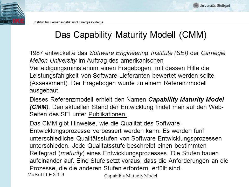 Universität Stuttgart Institut für Kernenergetik und Energiesysteme MuSofT LE 3.1-3 Capability Maturity Model CMM - Stufe 2 Repeatable - reproduzierbar - 1 Beschreibung Die Stufe repeatable zeichnet sich gegenüber der Stufe 1 vor allem dadurch aus, dass ein einmal erzielter Erfolg wiederholbar ist.