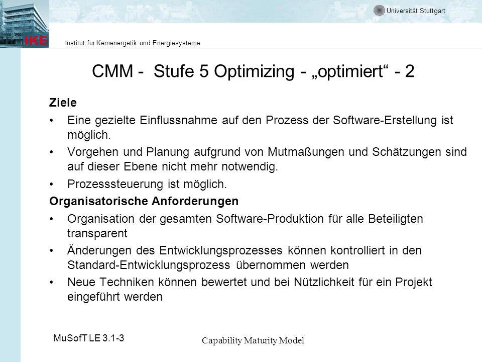 Universität Stuttgart Institut für Kernenergetik und Energiesysteme MuSofT LE 3.1-3 Capability Maturity Model CMM - Stufe 5 Optimizing - optimiert - 2