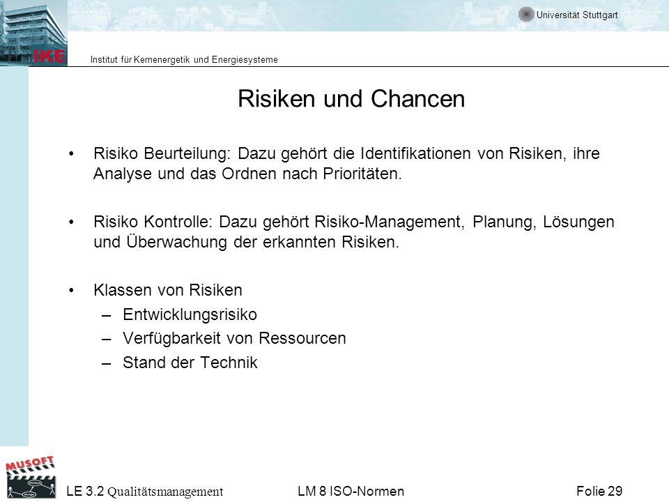 Universität Stuttgart Institut für Kernenergetik und Energiesysteme Folie 29 LE 3.2 Qualitätsmanagement LM 8 ISO-Normen Risiken und Chancen Risiko Beu