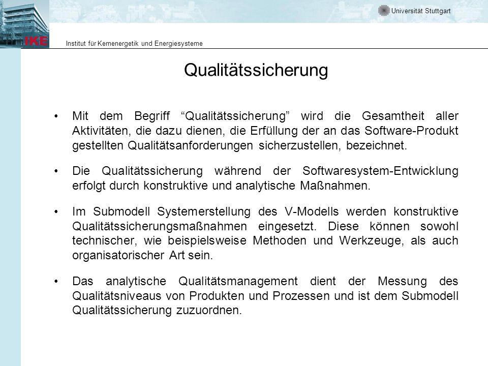 Universität Stuttgart Institut für Kernenergetik und Energiesysteme Qualitätssicherung Mit dem Begriff Qualitätssicherung wird die Gesamtheit aller Ak