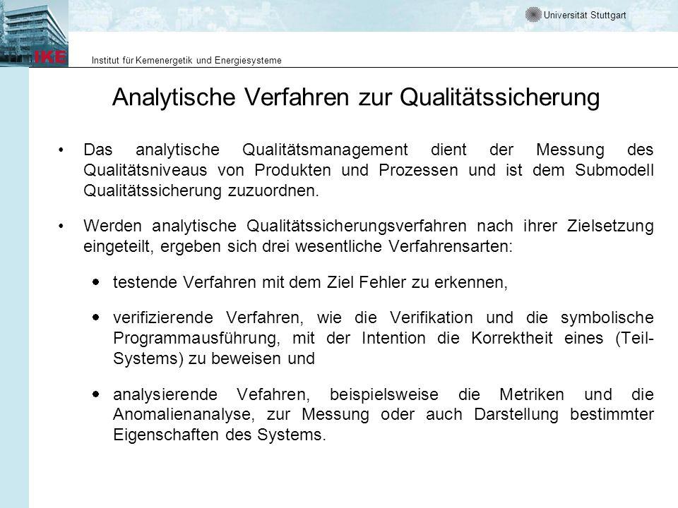 Universität Stuttgart Institut für Kernenergetik und Energiesysteme Analytische Verfahren zur Qualitätssicherung Das analytische Qualitätsmanagement d