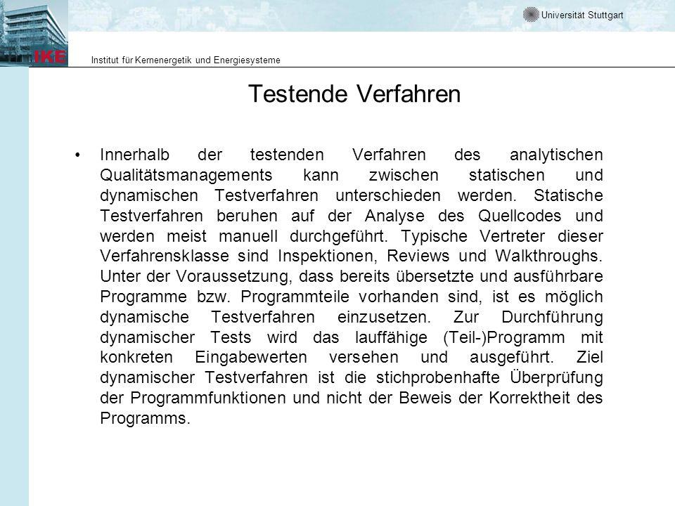 Universität Stuttgart Institut für Kernenergetik und Energiesysteme Testende Verfahren Innerhalb der testenden Verfahren des analytischen Qualitätsman
