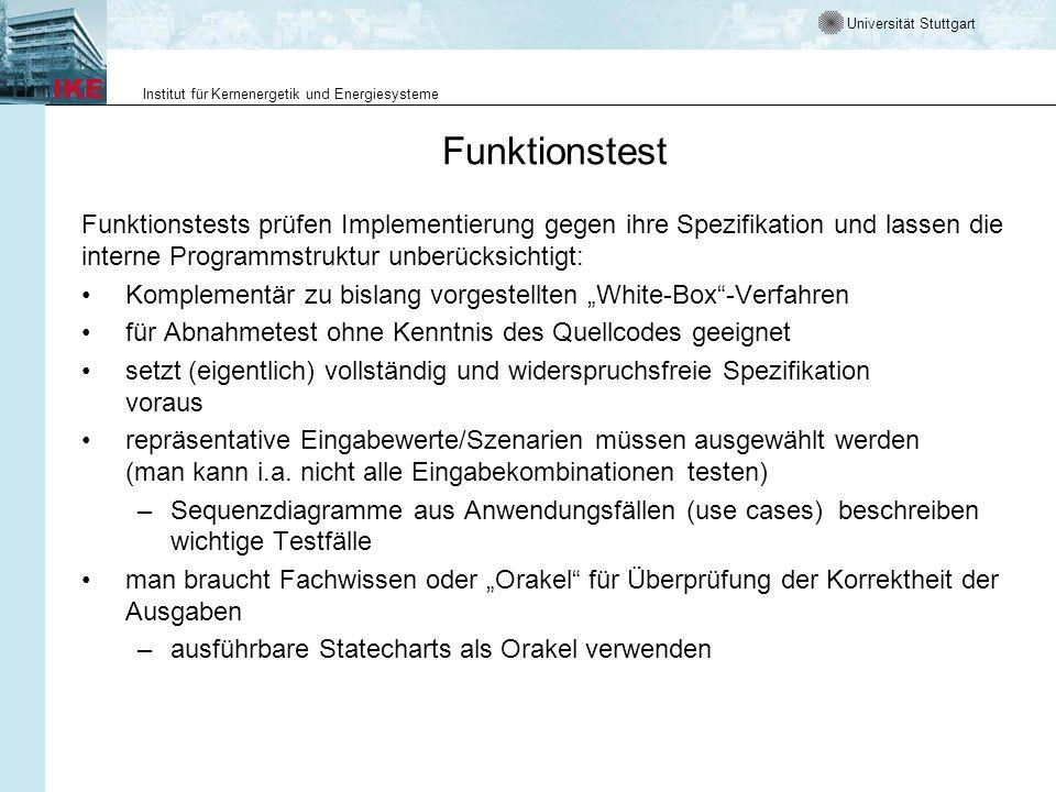 Universität Stuttgart Institut für Kernenergetik und Energiesysteme Leistungstests Mit Leistungstests wird die Erfüllung der Leistungsanforderungen untersucht.