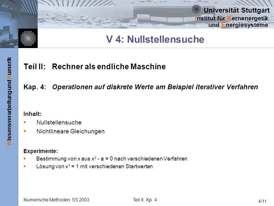 Universität Stuttgart Wissensverarbeitung und Numerik I nstitut für K ernenergetik und E nergiesysteme Numerische Methoden, SS 2003Teil II: Kp. 4 4/11