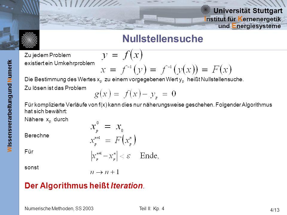Universität Stuttgart Wissensverarbeitung und Numerik I nstitut für K ernenergetik und E nergiesysteme Numerische Methoden, SS 2003Teil II: Kp. 4 4/13