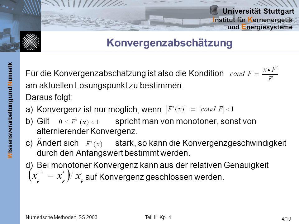 Universität Stuttgart Wissensverarbeitung und Numerik I nstitut für K ernenergetik und E nergiesysteme Numerische Methoden, SS 2003Teil II: Kp. 4 4/19