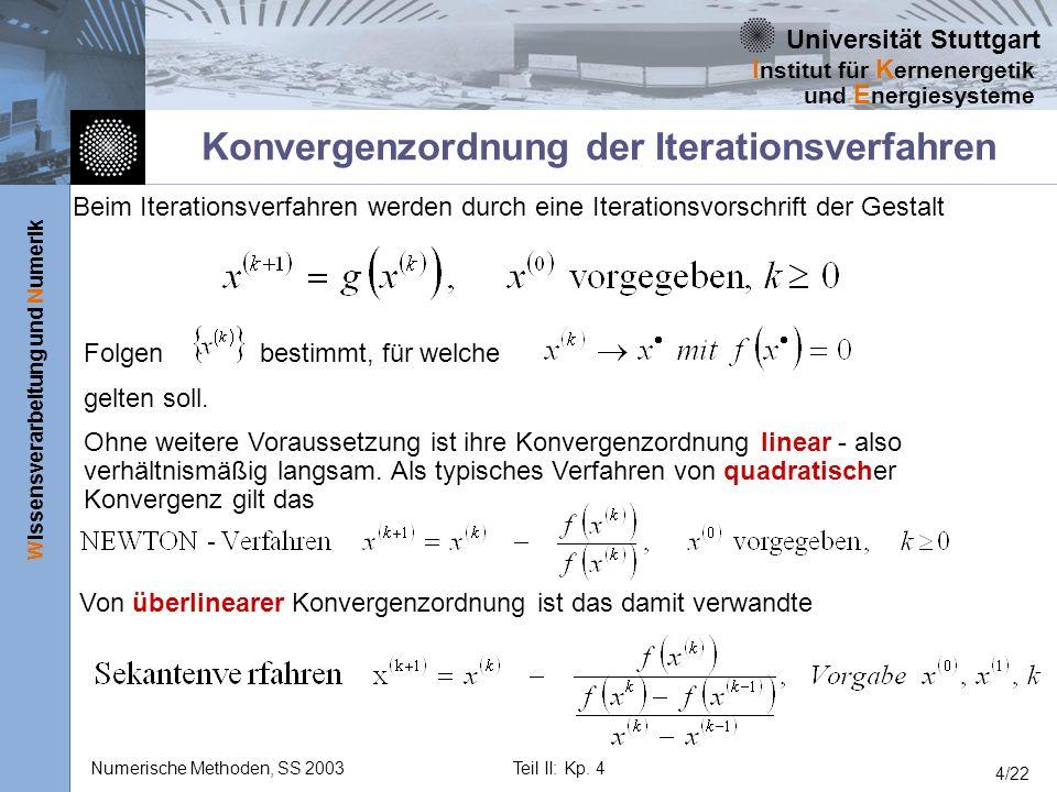 Universität Stuttgart Wissensverarbeitung und Numerik I nstitut für K ernenergetik und E nergiesysteme Numerische Methoden, SS 2003Teil II: Kp. 4 4/22