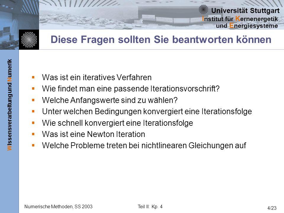 Universität Stuttgart Wissensverarbeitung und Numerik I nstitut für K ernenergetik und E nergiesysteme Numerische Methoden, SS 2003Teil II: Kp. 4 4/23
