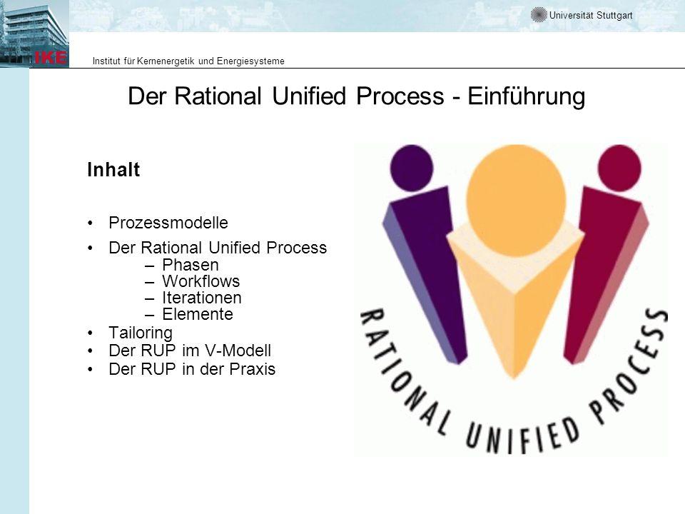 Universität Stuttgart Institut für Kernenergetik und Energiesysteme Der Rational Unified Process - Einführung Inhalt Prozessmodelle Der Rational Unifi