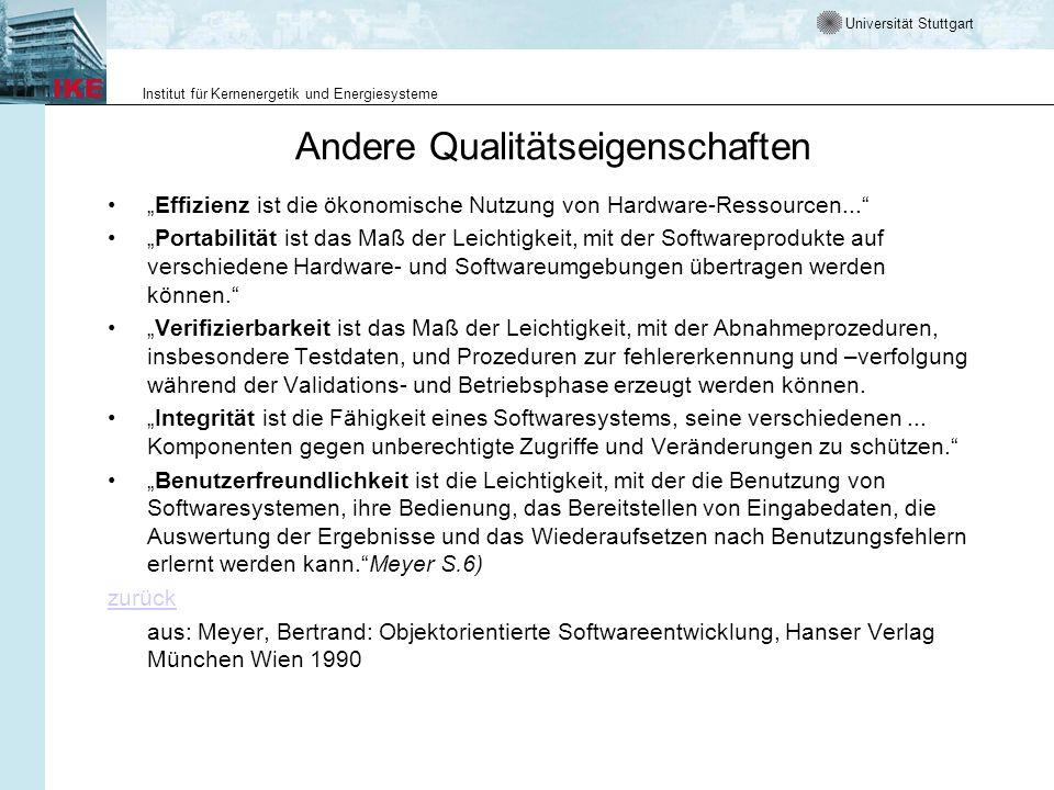 Universität Stuttgart Institut für Kernenergetik und Energiesysteme Andere Qualitätseigenschaften Effizienz ist die ökonomische Nutzung von Hardware-Ressourcen...