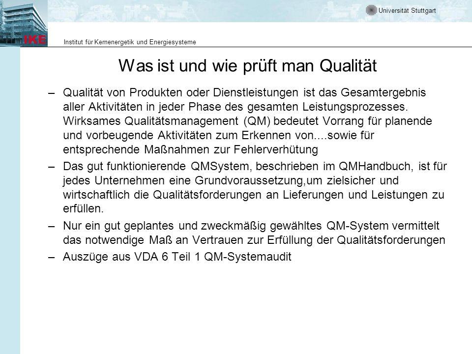 Universität Stuttgart Institut für Kernenergetik und Energiesysteme Was ist und wie prüft man Qualität –Qualität von Produkten oder Dienstleistungen i