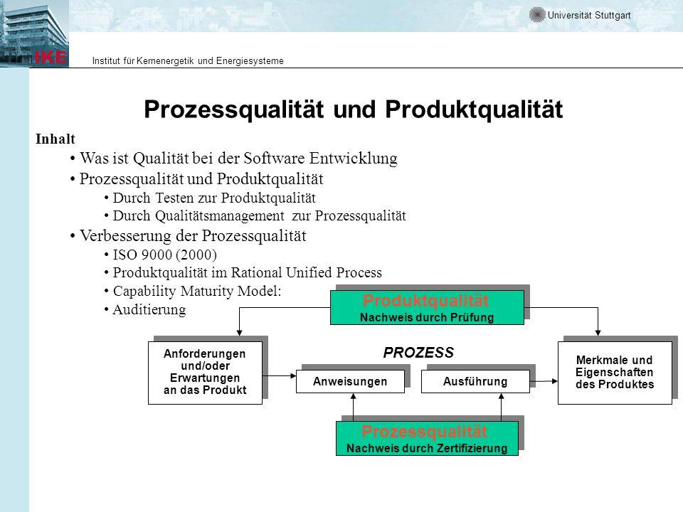 Universität Stuttgart Institut für Kernenergetik und Energiesysteme Prozessqualität und Produktqualität Produktqualität Nachweis durch Prüfung Produkt