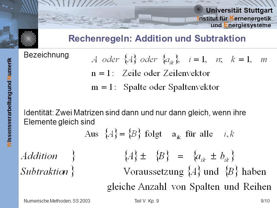 Universität Stuttgart Wissensverarbeitung und Numerik I nstitut für K ernenergetik und E nergiesysteme Numerische Methoden, SS 2003Teil V: Kp. 99/10 R