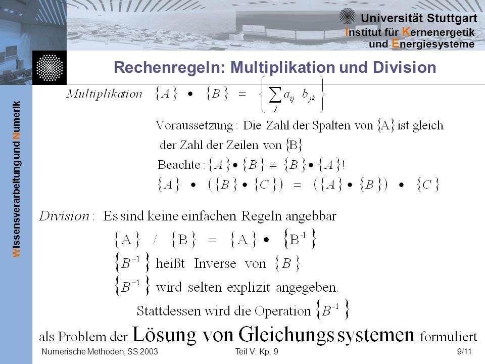 Universität Stuttgart Wissensverarbeitung und Numerik I nstitut für K ernenergetik und E nergiesysteme Numerische Methoden, SS 2003Teil V: Kp. 99/11 R