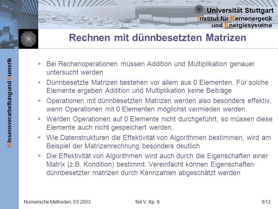 Universität Stuttgart Wissensverarbeitung und Numerik I nstitut für K ernenergetik und E nergiesysteme Numerische Methoden, SS 2003Teil V: Kp. 99/12 R