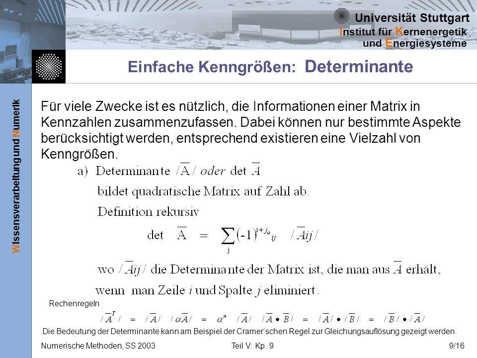 Universität Stuttgart Wissensverarbeitung und Numerik I nstitut für K ernenergetik und E nergiesysteme Numerische Methoden, SS 2003Teil V: Kp. 99/16 E