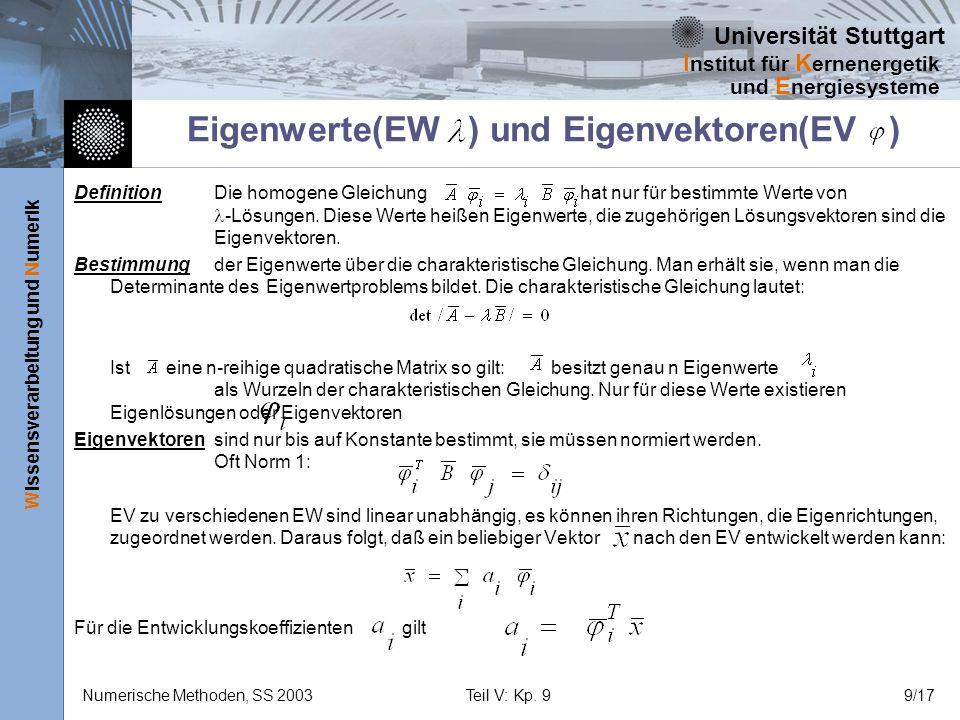 Universität Stuttgart Wissensverarbeitung und Numerik I nstitut für K ernenergetik und E nergiesysteme Numerische Methoden, SS 2003Teil V: Kp. 99/17 D